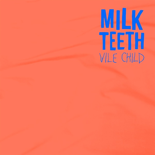 Milk Teeth — Vile Child[2016, MP3, 320 kbps]