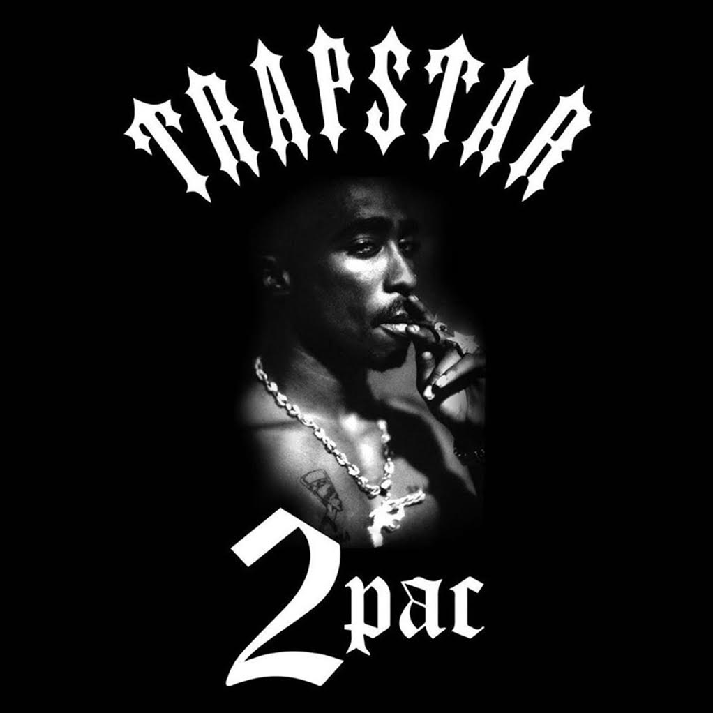 Trapstar - Tupac Playlist